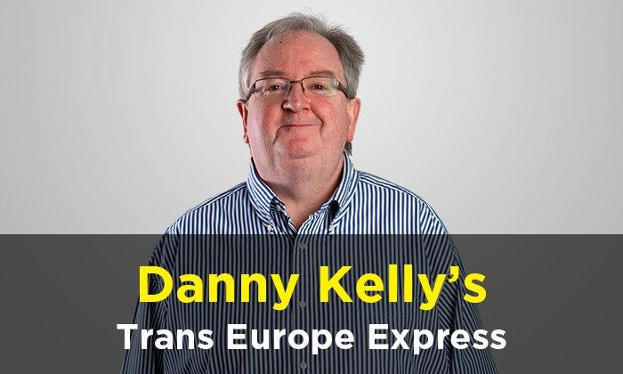 Danny Kelly's Trans Europe Express podcast – Sunday, 27 May