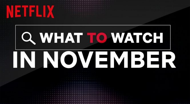 Netflix: What's coming and going in November 2019
