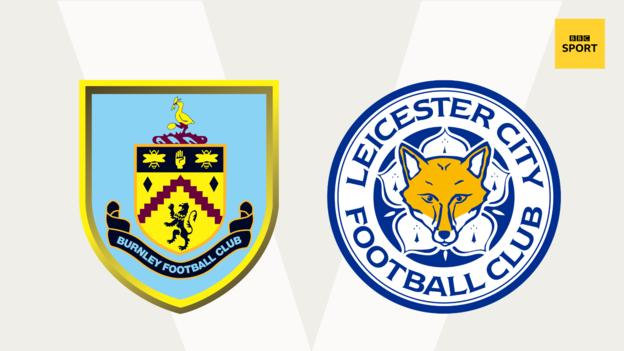 Burnley v Leicester