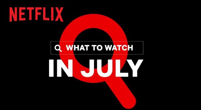 Netflix: What's coming and going in July 2020